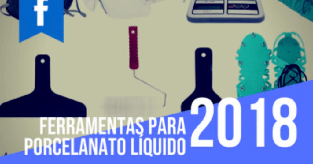 ferramentas para porcelanato liquido